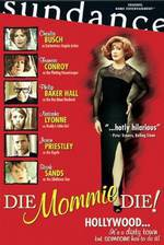 Movie Die, Mommie, Die!