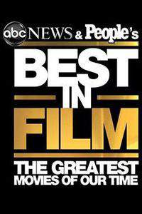 Best in Film: The Greatest Movies of Our Time