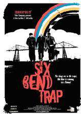 Movie Six Bend Trap