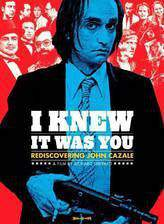Movie I Knew It Was You: Rediscovering John Cazale