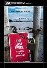 Movie The Last Truck: Closing of a GM Plant