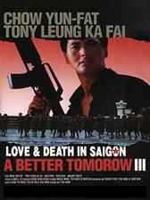 Movie A Better Tomorrow III: Love and Death in Saigon