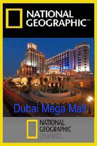 National Geographic Megastructures Dubai Mega Mall