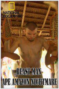 National Geographic Beast Man Ape Amazon Nightmare