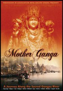 Mother Ganga: A Journey Along the Sacred Ganges River
