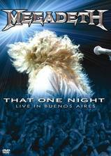 Movie Megadeth: That One Night - Live in Buenos Aires