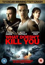 Movie What Doesn't Kill You