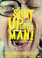 Movie Shut Up Little Man! An Audio Misadventure