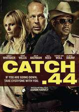 Movie Catch .44