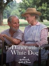 Movie To Dance with the White Dog