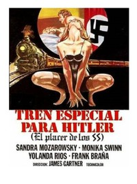 Captive Women 5: Mistresses of the 3rd Reich (Hitler's Last Train: Love Train for SS)