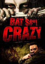 Movie Bat $#*! Crazy