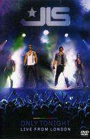 JLS: Only Tonight - Live from London