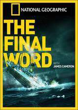 Movie Titanic: The Final Word with James Cameron