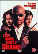 Movie A Low Down Dirty Shame