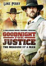 Movie Goodnight for Justice: The Measure of a Man