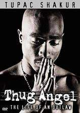 Movie Tupac Shakur: Thug Angel