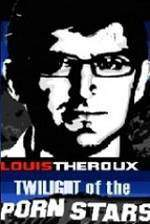 Movie Louis Theroux: Twilight of the Porn Stars