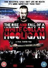 Movie The Rise & Fall of a White Collar Hooligan