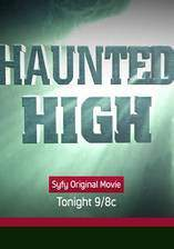 Movie Haunted High