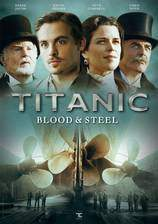 Movie Titanic: Blood and Steel