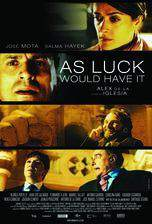 Movie As Luck Would Have It