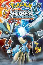 Movie Pokemon the Movie: Kyurem vs. the Sword of Justice