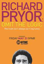 Movie Richard Pryor: Omit the Logic