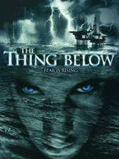 Movie The Thing Below