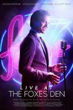 Movie Live at the Foxes Den