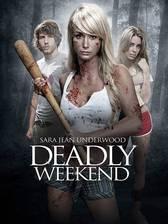 Movie Deadly Weekend