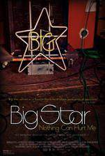 Movie Big Star: Nothing Can Hurt Me