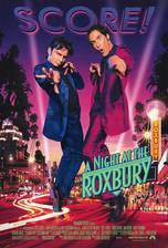 Movie A Night at the Roxbury