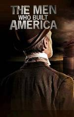 Movie The Men Who Built America