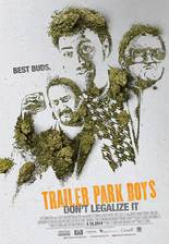 Movie Trailer Park Boys: Dont Legalize It