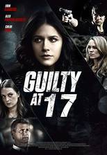 Movie Guilty at 17