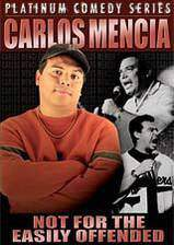 Movie Carlos Mencia: Not for the Easily Offended