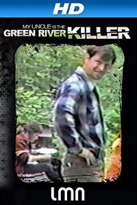 My Uncle Is the Green River Killer