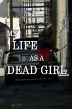 Movie My Life as a Dead Girl
