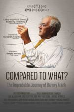 Movie Compared to What: The Improbable Journey of Barney Frank