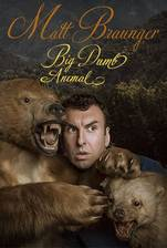 Movie Matt Braunger: Big Dumb Animal