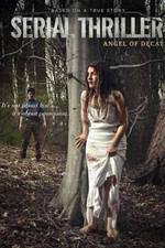 Movie Serial Thriller: Angel of Decay