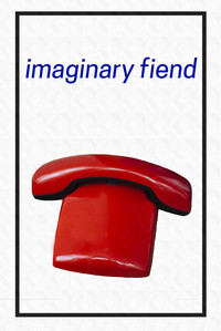 Imaginary Fiend