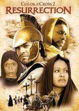 Movie Color of the Cross 2: The Resurrection