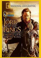 Movie National Geographic: Beyond the Movie - The Lord of the Rings: Return of the King