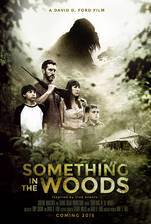 Movie Something in the Woods