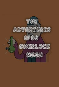 The Adventures of OG Sherlock Kush