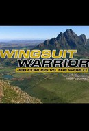 Wingsuit Warrior: Jeb Corliss vs. The World