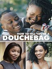Movie How to Tell You're a Douchebag
