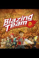 Blazing Team: Masters of Yo Kwon Do